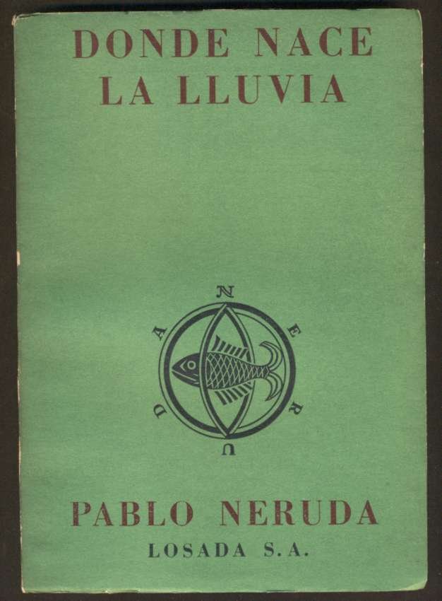 Pablo Neruda Book Donde Nace La Lluvia 1ºED 1964